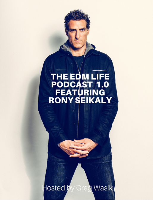 EDM Life Interviews Rony Seikaly on the EDM Life Podcast 1.0