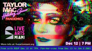 Christmas reinvented with Live Arts Miami's Taylor Mac's Holiday Sauce…Pandemic!